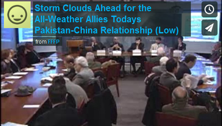 """Storm Clouds Ahead for the """"All-Weather Allies""""? Today's Pakistan-China Relationship"""